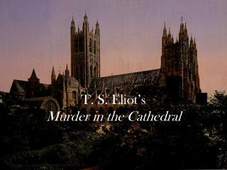 T. S. Eliot's Murder in the Cathedral