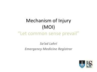"Mechanism of Injury (MOI) ""Let common sense prevail"""