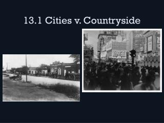 13.1 Cities v. Countryside