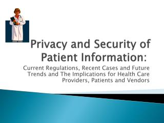 Privacy and Security of Patient Information: