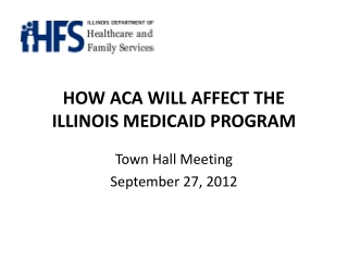 HOW ACA WILL AFFECT THE ILLINOIS MEDICAID PROGRAM