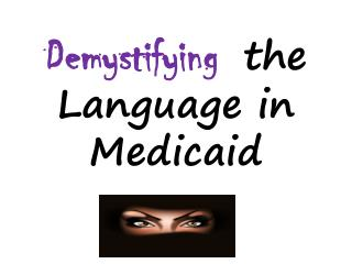 Demystifying the Language in Medicaid