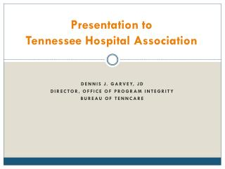 Presentation to  Tennessee Hospital Association