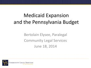Medicaid Expansion and the Pennsylvania Budget