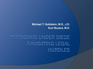 PHYSICIANS UNDER SIEGE NAVIGATING LEGAL HURDLES