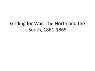 Girding for War: The North and the South, 1861-1865