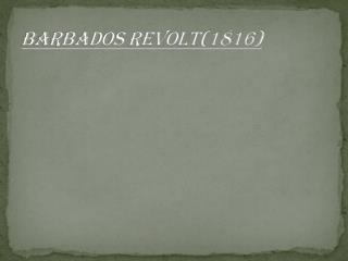 BARBADOS REVOLT(1816)