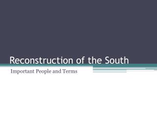 Reconstruction of the South