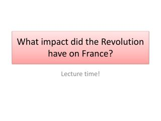 What impact did the Revolution have on France?