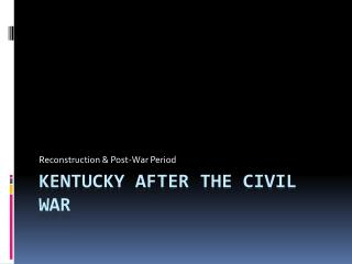 KENTUCKY AFTER THE CIVIL WAR