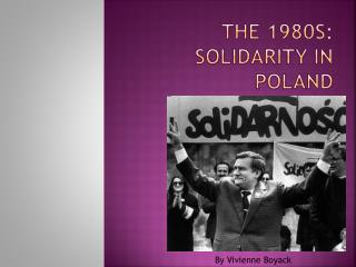 The 1980s: Solidarity in Poland