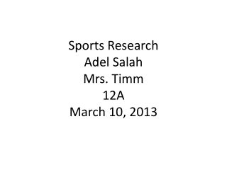 Sports Research Adel Salah Mrs. Timm 12A March 10, 2013