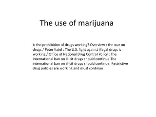 The use of marijuana