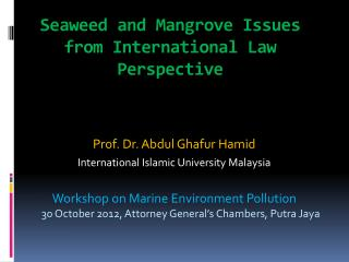 Seaweed and Mangrove Issues from International Law Perspective