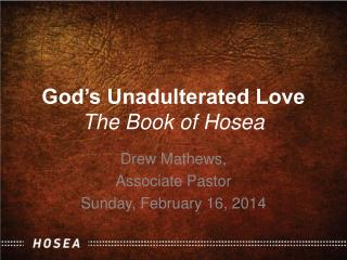 God's Unadulterated Love The Book of Hosea