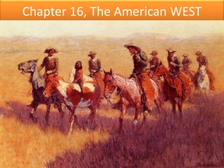 Chapter 16, The American WEST