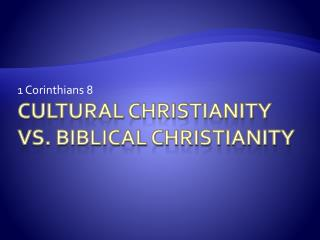 Cultural Christianity vs. Biblical Christianity