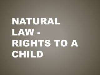 Natural Law - Rights to a child