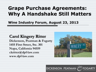 Grape Purchase Agreements: Why A Handshake Still Matters Wine Industry Forum, August 23, 2013