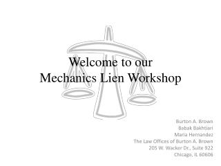 Welcome to our  Mechanics Lien Workshop