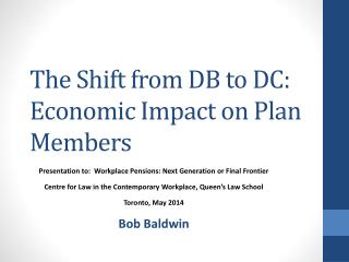 The Shift from DB to DC: Economic Impact on Plan Members