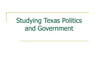 Studying Texas Politics and Government