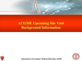 ACGME Upcoming Site Visit Background Information