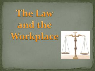 The Law and the Workplace