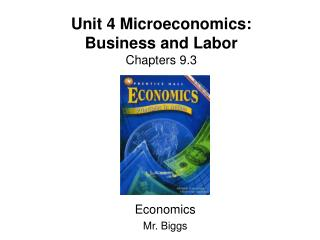 Unit 4 Microeconomics: Business and Labor Chapters  9.3