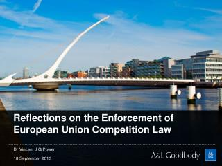 Reflections on the Enforcement of European Union Competition Law
