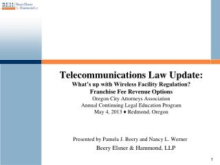 Presented by Pamela J. Beery and Nancy L. Werner Beery Elsner & Hammond, LLP