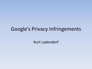 Google's Privacy Infringements