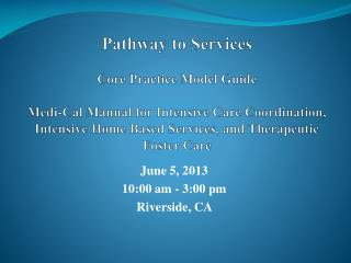 June 5,  2013 10:00 am  -  3:00 pm  Riverside, CA