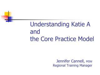 Understanding Katie A and   the Core Practice Model