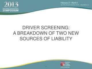 DRIVER SCREENING: A BREAKDOWN OF TWO NEW SOURCES OF LIABILITY