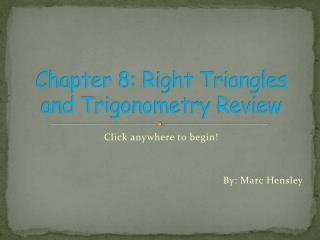 Chapter 8: Right Triangles and Trigonometry Review