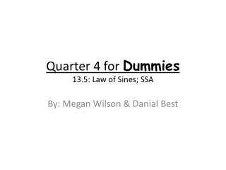 Quarter 4 for  Dummies 13.5: Law of Sines; SSA
