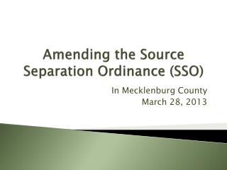 Amending the Source Separation Ordinance (SSO)