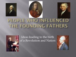 People Who Influenced the Founding Fathers