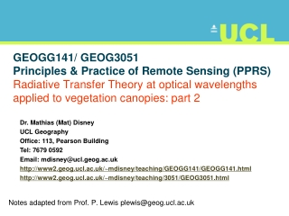 Notes adapted from Prof. P. Lewis  plewis@geog.ucl.ac.uk