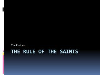 The Rule of the Saints