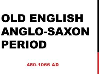Old English Anglo-Saxon period