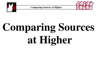 Comparing Sources at Higher