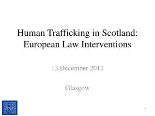 Human Trafficking in Scotland: European Law Interventions