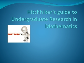 Hitchhiker's guide to Undergraduate Research in Mathematics