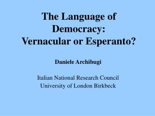 The Language of Democracy: Vernacular or Esperanto?
