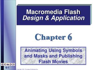 Animating Using Symbols and Masks and Publishing Flash Movies