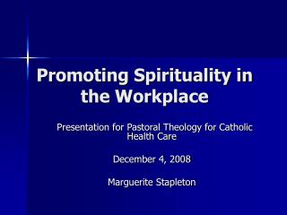 Promoting Spirituality in    the Workplace