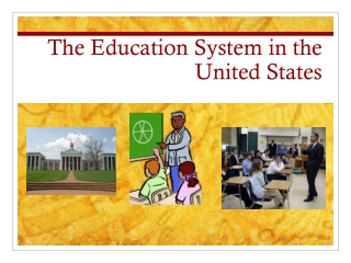 The Education System in the United States