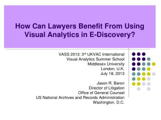 How Can Lawyers Benefit From Using Visual Analytics in E-Discovery?
